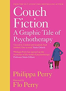 COUCH FICTION: A Graphic Tale of Psychotherapy by [Philippa Perry, Flo Perry]