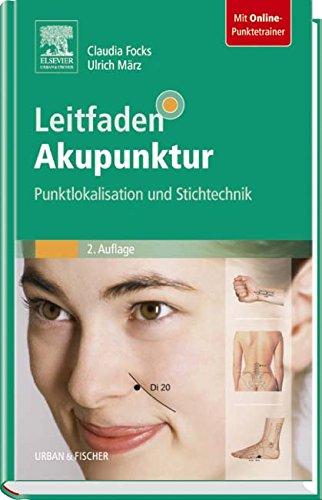 Focks, Claudia<br />Leitfaden Akupunktur: Punktlokalisation und Stichtechnik