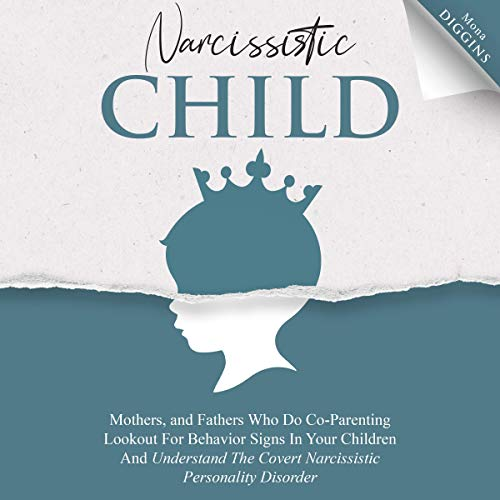Narcissistic Child Audiobook By Mona Diggins cover art