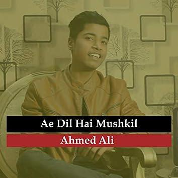Ae Dil Hai Mushkil