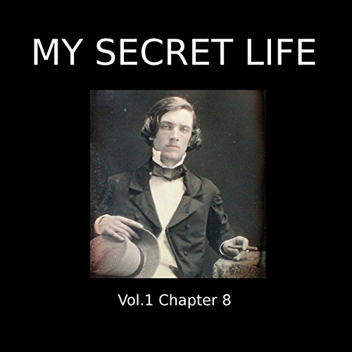 My Secret Life: Volume One Chapter Eight audiobook cover art