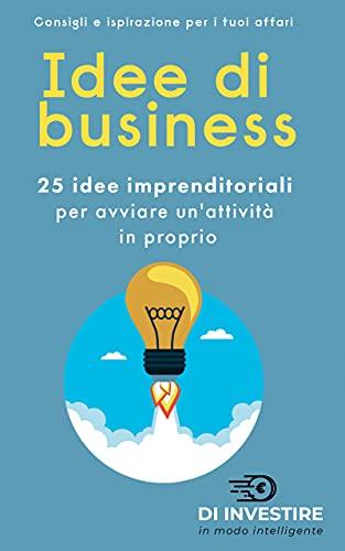 Idee di business: 25 idee imprenditoriali per avviare un'attività in proprio