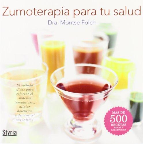 Zumoterapia Para Tu Salud (La Buena Vida (styria))