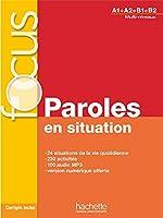 Focus: Paroles En Situations + CD Audio + Corriges + Parcours Digital: Focus: Paroles En Situations + CD Audio + Parcours Digital