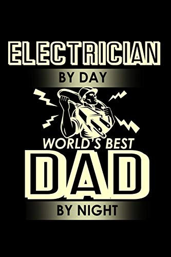 Electrician by day world's best Dad by night: 110 Game Sheets - Four in a Row Fun Blank Games | Soft Cover Book for Kids for Traveling & Summer ... 15.24 x 22.86 cm | Double Player | Funny Gre