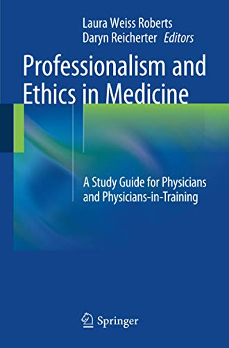 Professionalism and Ethics in Medicine: A Study Guide for Physicians and Physicians-in-Training