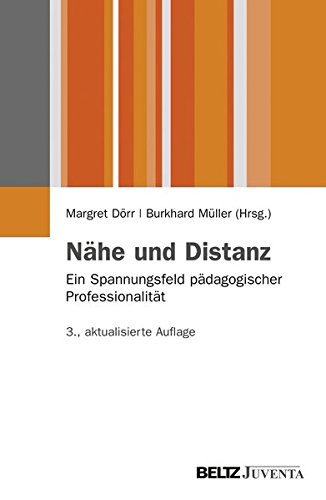 Nähe und Distanz: Ein Spannungsfeld pädagogischer Professionalität (Juventa Paperback)