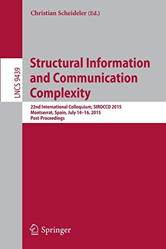 Structural Information and Communication Complexity: 22nd International Colloquium, SIROCCO 2015, Montserrat, Spain, Jul