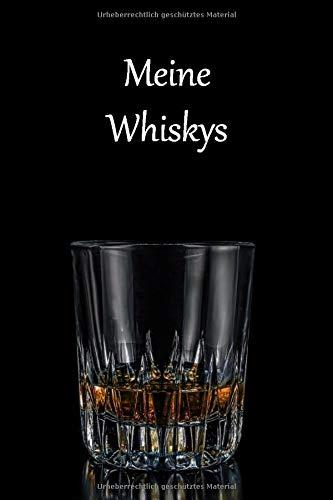 Meine Whiskys: Whisky Tasting Buch / 106 Seiten / Platz für 100 Whiskys / Bewertungsskala / Aromenrad -Glas