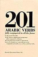 201 Arabic Verbs: Fully Conjugated in All the Forms (201 Verbs Series)