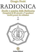 Radionica: Studio e pratica della radionica. Completo di 84 circuiti e 7 quadranti inediti pronti da utilizzare (Italian E...