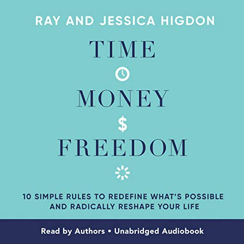 Time, Money, Freedom Audiobook By Ray Higdon, Jessica Higdon cover art