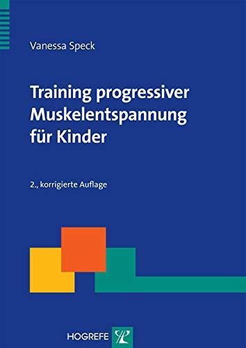 Training progressiver Muskelentspannung für Kinder (Therapeutische Praxis)
