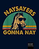 Naysayers Gonna Nay. Horse Health Record Book: For veterinarians Horse Training Journal, Health Care Log Book, Horse Care Essentials, hoof care log, ... ... Vaccination Record Book, Horse Owner