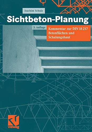 Sichtbeton-Planung: Kommentar zur DIN 18217 Betonflen und Schalungshaut (German Edition): Kommentar zur DIN 18217 Betonflächen und Schalungshaut