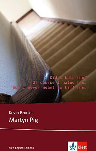 Martyn Pig: Schulausgabe für das Niveau B1, ab dem 5. Lernjahr. Ungekürzter englischer Originaltext mit Annotationen (Young Adult Literature: Klett English Editions)