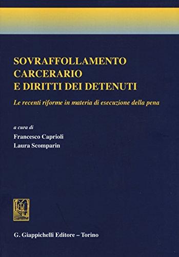 Sovraffollamento carcerario e diritti dei detenuti. Le recenti riforme in materia di esecuzione della pena