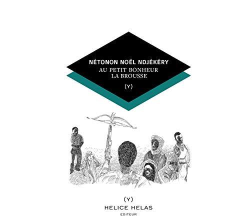 Au petit bonheur la brousse (Mycélium mi-raisin) (French Edition)