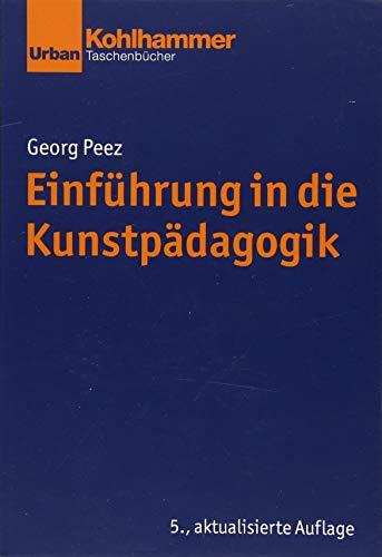Grundrisse der Erziehungswissenschaft: Einführung in die Kunstpädagogik (Urban-Taschenbücher)