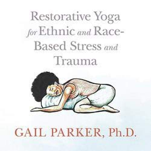 Restorative Yoga for Ethnic and Race-Based Stress and Trauma cover art