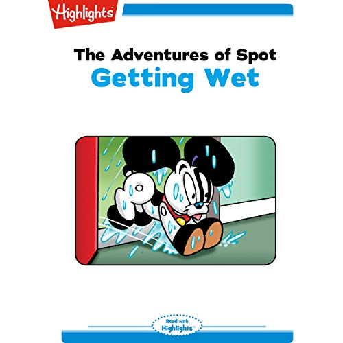 The Adventures of Spot: Getting Wet cover art