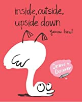 Inside, Outside, Upside Down: Draw & Discover