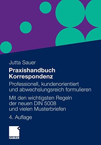 Praxishandbuch Korrespondenz: Professionell, kundenorientiert und abwechslungsreich formulieren. Mit Musterbriefen von A bis Z