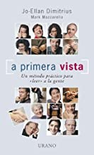 A primera vista/ Reading People: Un Metodo Para Leer El Comportamiento No Verbal/ a Practice Method on How to Read People (Spanish Edition)