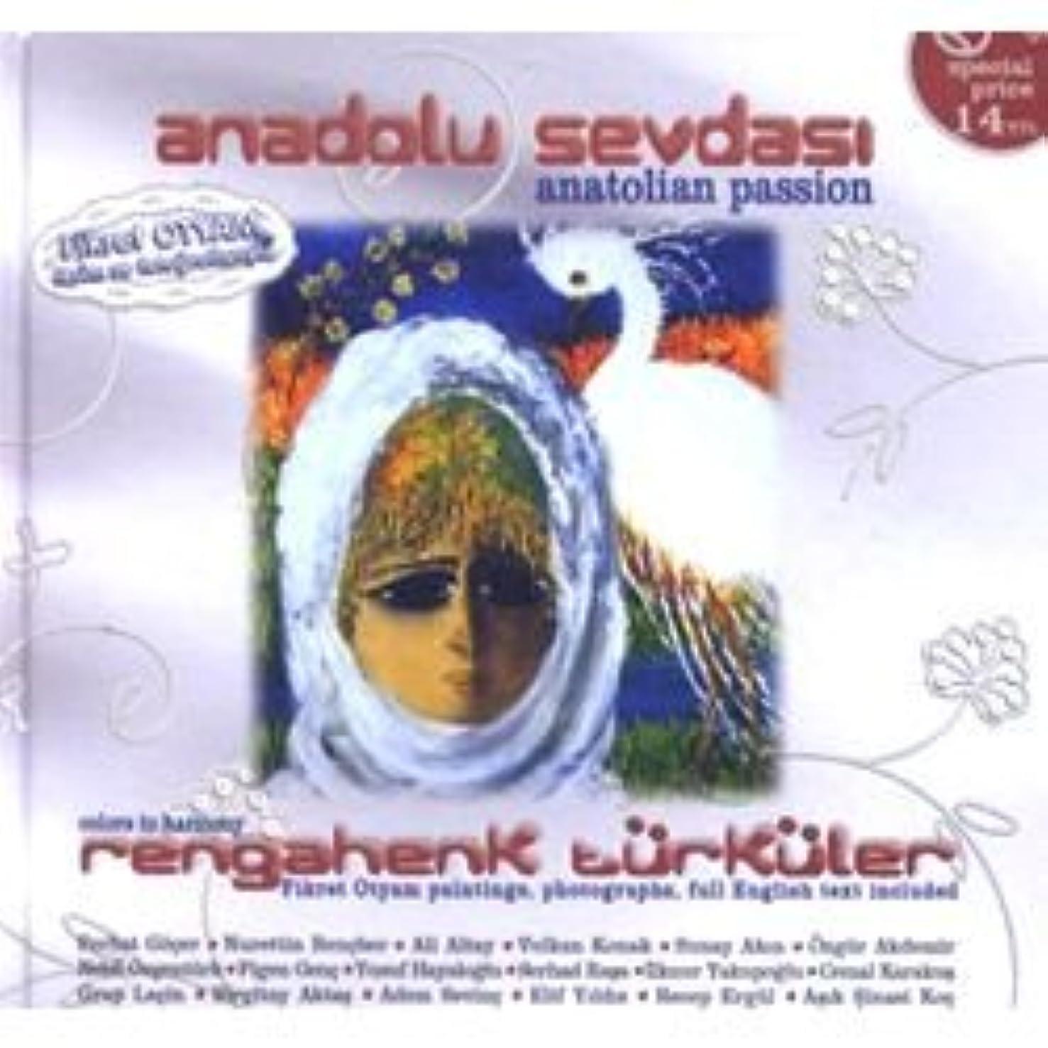 Anadolu Sevdasi / Rengahenk Türküler (Anatolian Passion / Colors in Harmony)