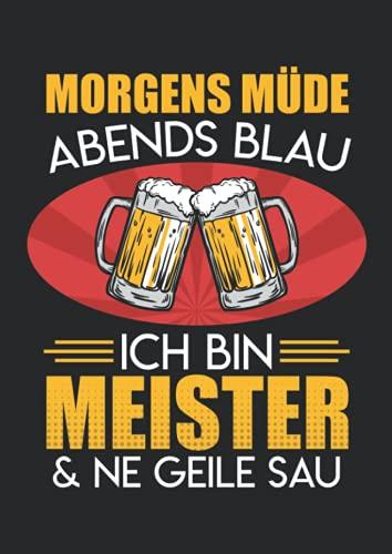 Notizbuch A4 kariert mit Softcover Design: Lustiger Meister Spruch Bier Alkohol Trinken Geile Sau: 120 karierte DIN A4 Seiten