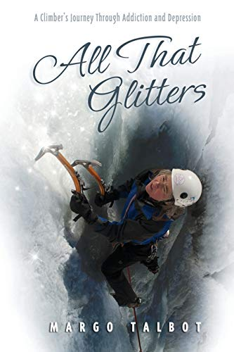All That Glitters: A Climber's Journey Through Addiction and Depression
