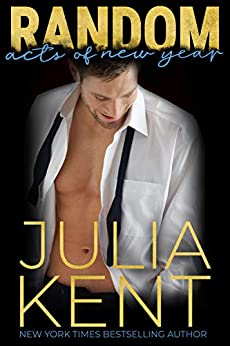 Random Acts of New Year: Marriage Proposal Romantic Comedy (Random Series Book 10) by [Julia Kent]