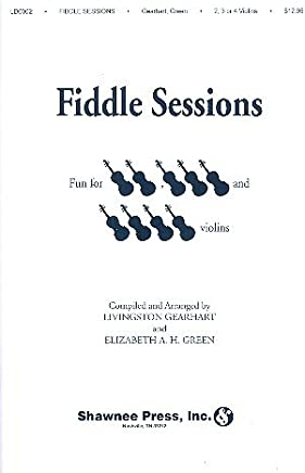 Fiddle SESSIONS: For 2,3and 4violins