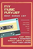 My Music Playlist Best Song List Featuring Song Name Artist Year URL Keep Track Record & Remember Quickly Write It Down Move Them Online: Logbook for ... Lists. Gift Notebook for Musicians or Fans