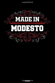Made in Modesto Notebook: Modesto City Journal 6x9 inch (DIN A5) 120 Lined Pages Book Gift