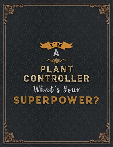 Plant Controller Lined Notebook - I'm A Plant Controller What's Your Superpower Job Title Working Cover Daily Journal: Journal, Wedding, A4, Passion, ... Organizer, 21.59 x 27.94 cm, Meal, Finance