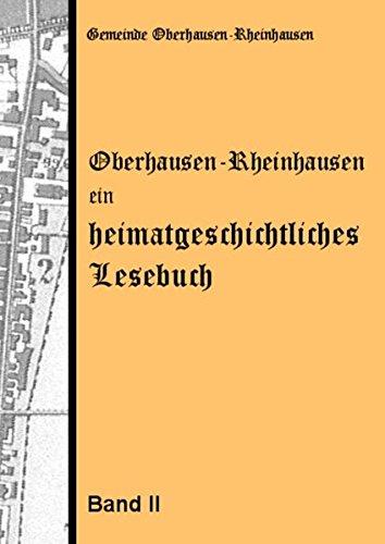 Oberhausen-Rheinhausen - ein heimatgeschichtliches Lesebuch (Heimatbücher der Gemeinde Oberhausen-Rheinhausen)