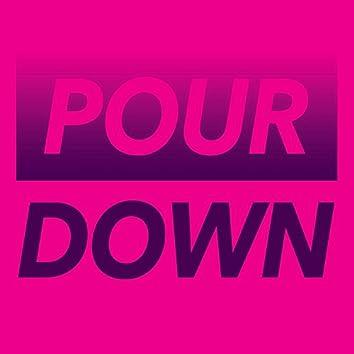 Pour Down