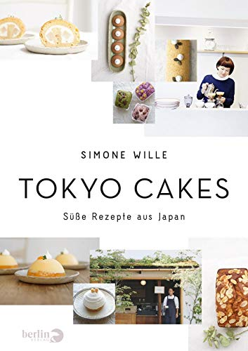 Tokyo Cakes: Süße Rezepte aus Japan