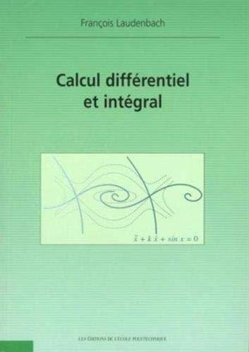 Calcul différentiel et intégral - 2e édition