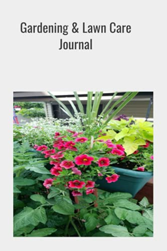 Plants and Lawn Care Journal/Log Book: Gardeners Journal /Planner Log Book: Beautiful plants that were grown with lover. Record all your plant's needs ... learn. Print length 100 pages, 9 x 6 inches.