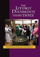 The Liturgy Documents: Foundational Documents on the Origins and Implementation of Sacrosanctum Concilium
