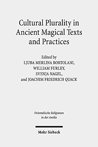 Cultural Plurality in Ancient Magical Texts and Practices: Graeco-Egyptian Handbooks and Related Traditions (Orientalische Religionen in der Antike, Band 32)