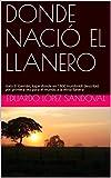 DONDE NACIÓ EL LLANERO : Hato El Caimán, lugar donde en 1800 Humboldt describió por primera vez para el mundo a la etnia llanera