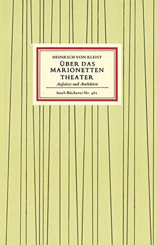 Über das Marionetten-Theater - Aufsätze und Anekdoten.