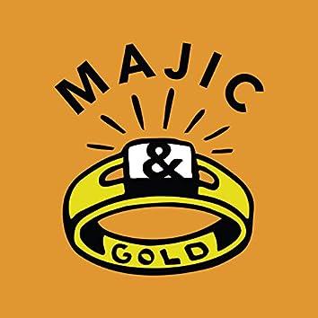 Majic & Gold