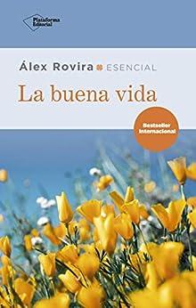 La buena vida (Spanish Edition) by [Álex Rovira]