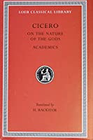 On the Nature of the Gods. Academics (Loeb Classical Library)
