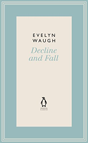 Penguin Classics Decline and Fall 2 (Penguin Classics Waugh 02)