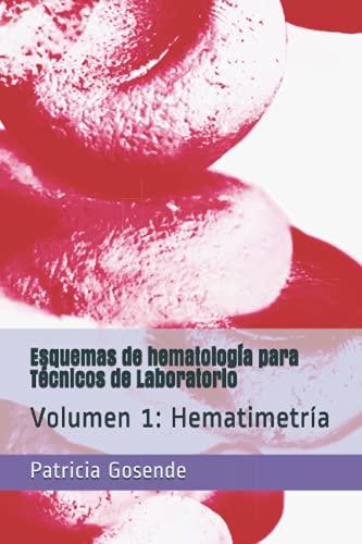 Esquemas de hematologia para Técnicos de Laboratorio: Volumen 1: Hematimetría (Esquemas de Hematol